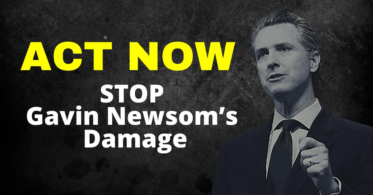 Stop gavin newsoms damage