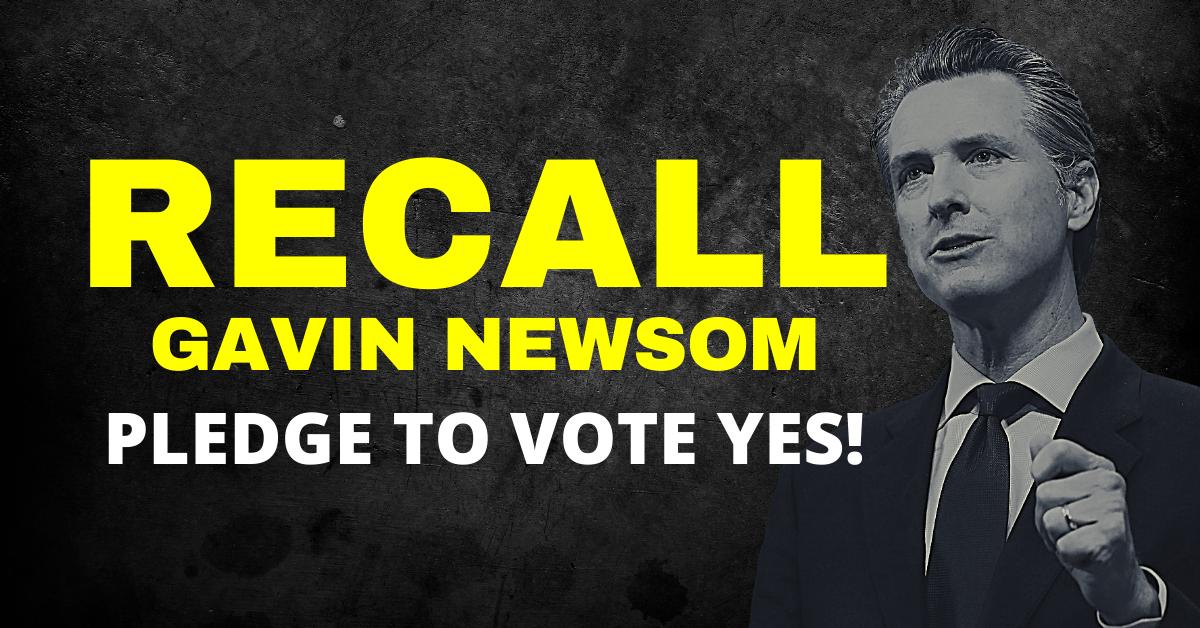 Recall gavin newsom pledge to vote yes!