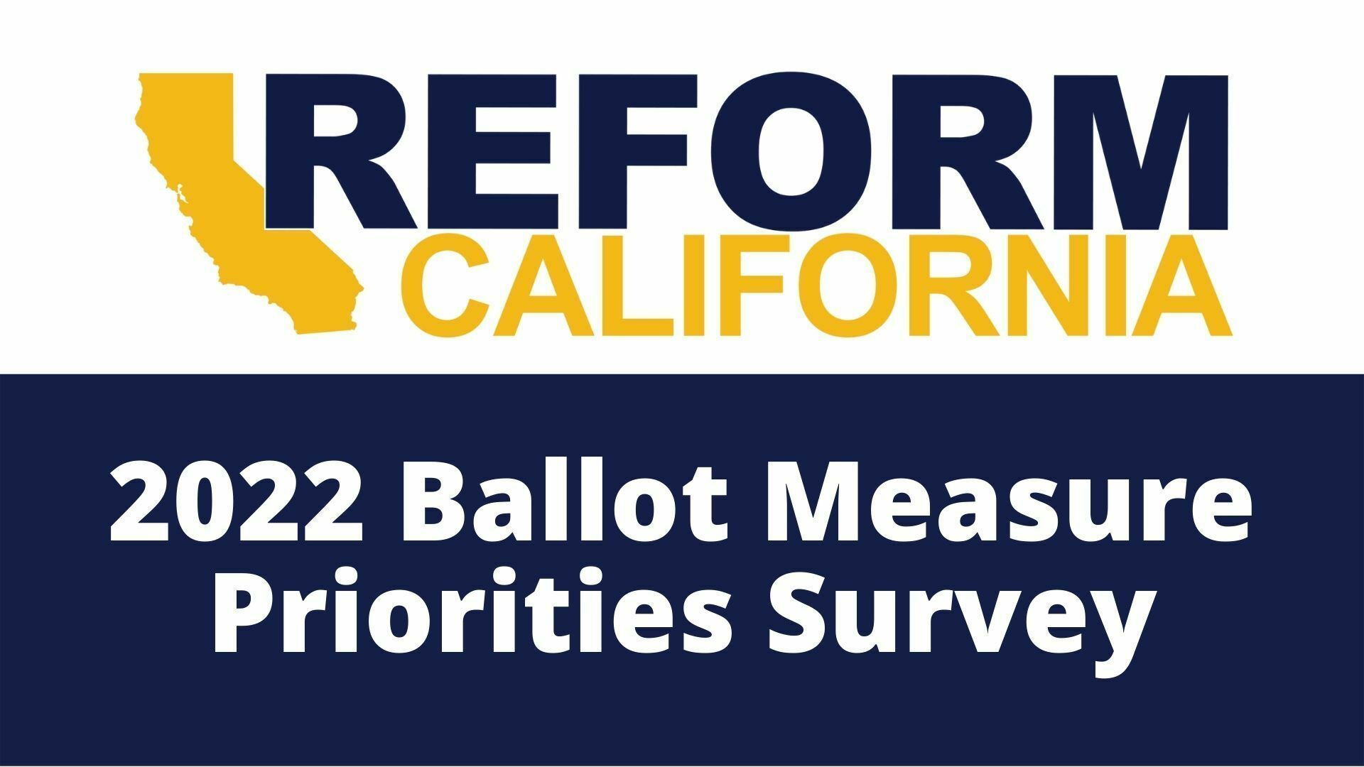 Reform california 2022 ballot measure priorities survey
